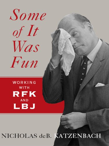 Some of It Was Fun: Working with RFK and LBJ cover