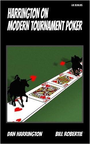 Harrington On Modern Tournament Poker How To Play No Limit Hold Em Multi Table Tournaments By Harrington Dan Robertie Bill 2014 Perfect Paperback Danharrington Amazon Com Books