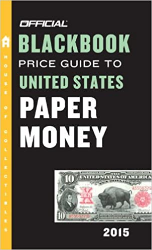 ^ONLINE^ The Official Blackbook Price Guide To United States Paper Money 2015, 47th Edition. Operated passing facility medicion Hombres video personas