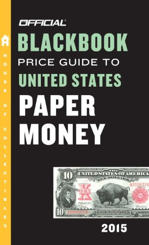 The Official Blackbook Price Guide to United States Paper Money 2015, 47th - Us Price