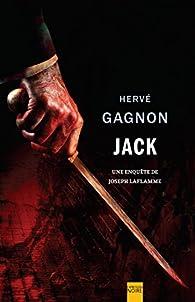 Une enquête de Joseph Laflamme 01 : Jack par Hervé Gagnon