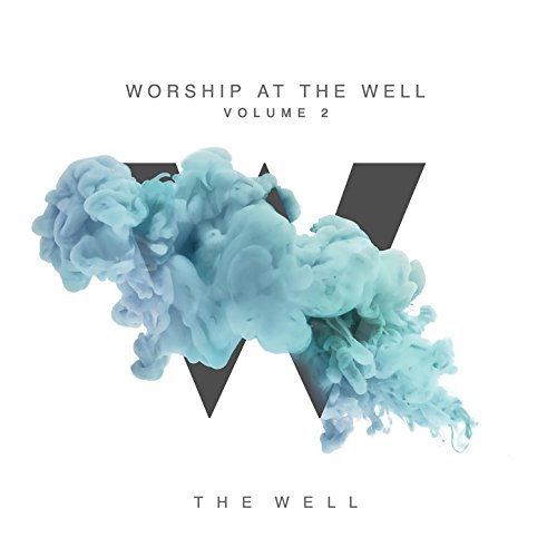 The Well - Worship At The Well - Vol. 2 2018