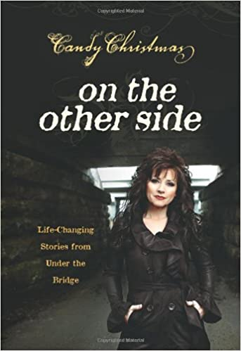 on the other side life changing stories from under the bridge candy christmas 9780891120438 amazoncom books