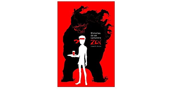 Amazon.com: Historias de un camarero Zen (Spanish Edition) eBook: Ismael Ferreras Madero, Dani Rubio: Kindle Store