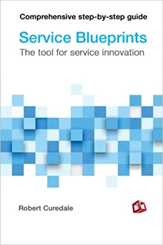 Service blueprints the tool for service innovation robert curedale service blueprints the tool for service innovation robert curedale 9781940805191 amazon books malvernweather Gallery