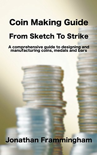 Coin Making Guide: From Sketch to Strike