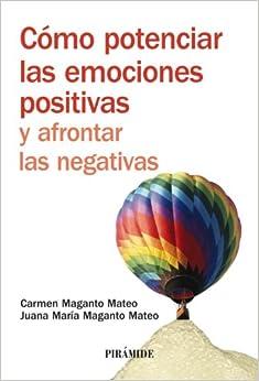 Como potenciar las emociones positivas y afrontar las negativas / How to Enhance Positive Emotions and Cope with the Negative Ones