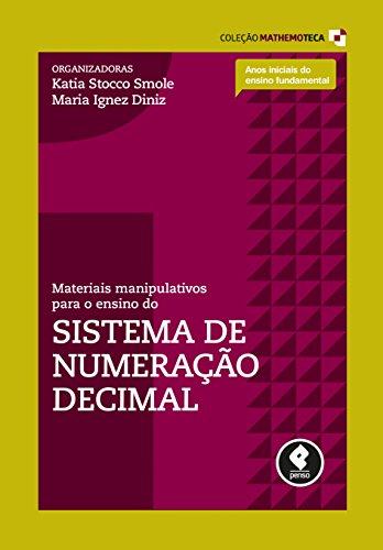 Materiais Manipulativos para o Ensino do Sistema de Numeração Decimal (Coleção Mathemoteca Livro 1)