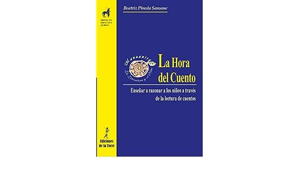 Amazon.com: La Hora del Cuento: Enseñar a razonar a los niños a través de la lectura de cuentos (Spanish Edition) eBook: Beatriz Pineda Sansone: Kindle ...