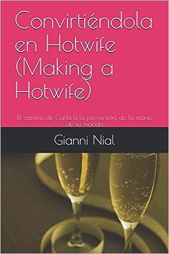 Convirtiéndola en Hotwife de Gianni Nial