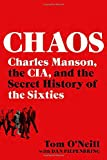 Chaos: Charles Manson, the CIA, and the Secret