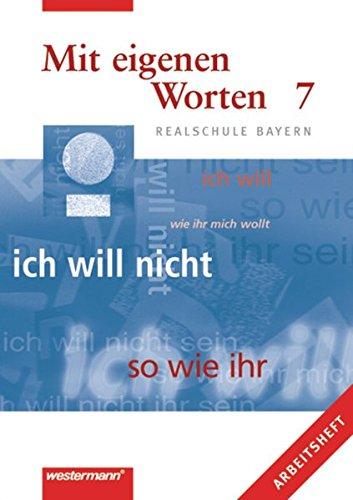 Mit eigenen Worten, Realschule Bayern, neue Rechtschreibung, 7. Jahrgangsstufe PDF