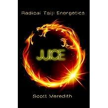 Juice: Radical Taiji Energetics