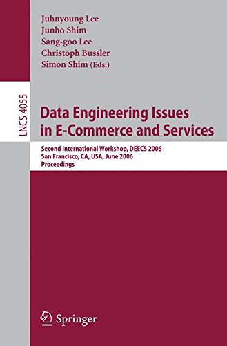 Data Engineering Issues in E-Commerce and Services: Second International Workshop, DEECS 2006, San Francisco, CA, USA, June 26, 2006 (Lecture Notes in Computer Science)