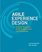 Agile Experience Design: A Digital Designer's Guide to Agile, Lean, and Continuous Front Cover