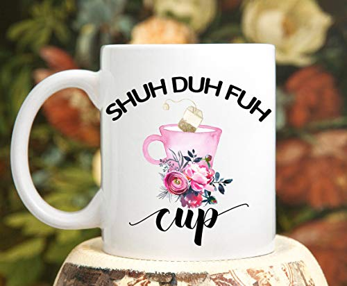 Shuh Duh Fuh Cup, Shut The Fuh Up, Curse Word Mug, Mug With Curse Words, Funny Curse Word Mug, Funny Mug, Shut The Fck Up Mug, (Nice Cup Of Shut The Fck Up)