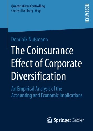The Coinsurance Effect of Corporate Diversification: An Empirical Analysis of the Accounting and Economic Implications (Quantitatives Controlling)