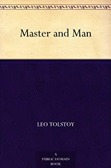 Master and Man by [Tolstoy, Graf Leo]