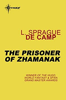 The Prisoner of Zhamanak by [deCamp, L. Sprague]