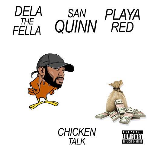 Chicken Talk (feat. San Quinn & Playa Red) [Explicit] ()
