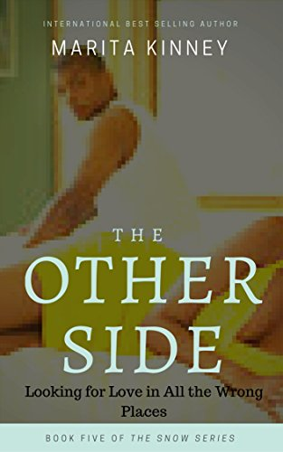Search : African American Christian Fiction: The Other Side: Looking for Love in All the Wrong Places (The Snow Series Through Thick and Thin Book 5)