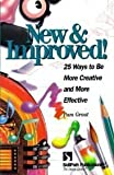 New and Improved! : 25 Ways to Be More Creative and More Effective, Grout, Pam, 1878542788