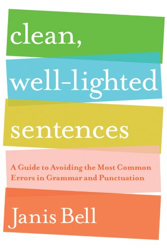 - Clean, Well-Lighted Sentences: A Guide to Avoiding the Most Common Errors in Grammar and Punctuation