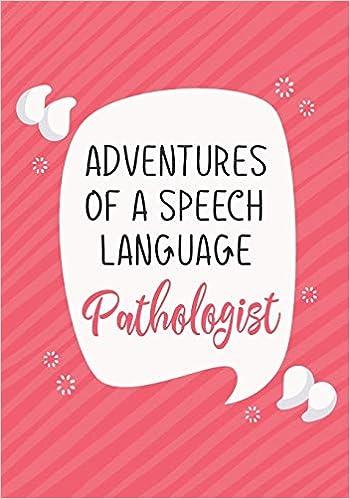 Buy Adventures Of A Speech Language Pathologist A Journal Of