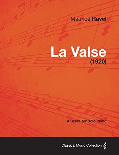 La Valse - A Score for Solo Piano (1920) (Ravel La Valse Piano Solo Sheet Music)
