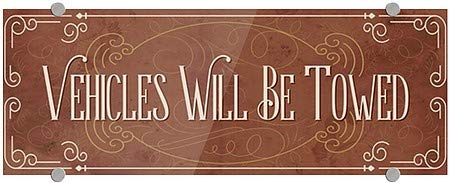Classic Brown Premium Acrylic Sign CGSignLab 2471667/_5absw/_36x24/_None Vehicles Will Be Towed 36x24