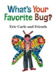 Image of What's Your Favorite Bug? (Eric Carle and Friends' What's Your Favorite)