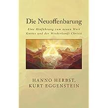 Die Neuoffenbarung: Eine Hinführung zum neuen Wort Gottes und der Wiederkunft Christi (Die großen Lebens- und Kirchenfragen) (German Edition)