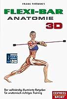 Flexi-Bar Anatomie 3D: Der vollständig illustrierte Ratgeber für anatomisch...