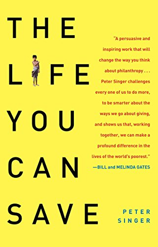 The Life You Can Save: How to Do Your Part to End World...