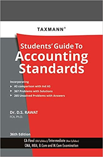 Taxmann's Students' Guide to Accounting Standards (CA-Final-Old Syllabus/CA-Intermediate - New Syllabus)(36th Edition January 2020)
