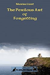 The Perilous Art of Forgetting