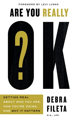 Are You Really OK?: Getting Real About Who You