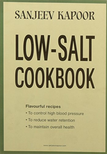 Low Salt Cookbook by Sanjeev Kapoor