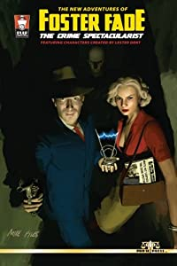 The New Adventures of Foster Fade, The Crime Spectacularist