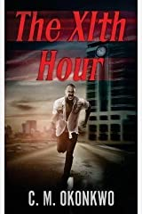[(The Xith Hour)] [By (author) C M Okonkwo] published on (November, 2013) Paperback