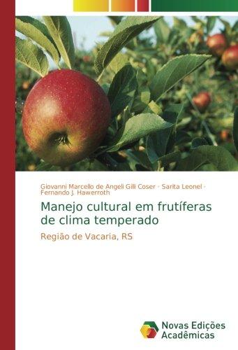Download Manejo cultural em frutíferas de clima temperado: Região de Vacaria, RS (Portuguese Edition) PDF