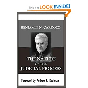 The Nature of the Judicial Process Benjamin N. Cardozo and Andrew L. Kaufman