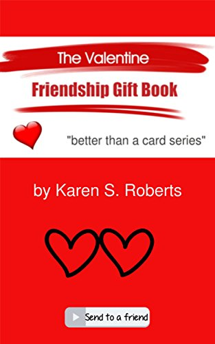 The Valentine Friendship Gift Book: Send It to a Friend (Better Than a Card Book 1)
