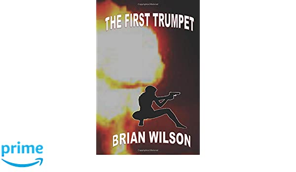 The First Trumpet: Amazon.es: Mr Brian David Wilson: Libros en idiomas extranjeros
