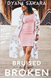 Bruised but not Broken (Dyani) (Volume 1)
