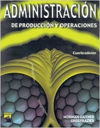 Book Administracion de produccion y operaciones/ Administration of Production and Operations (Spanish Edition)