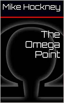 The Omega Point (The God Series Book 10) by [Hockney, Mike]