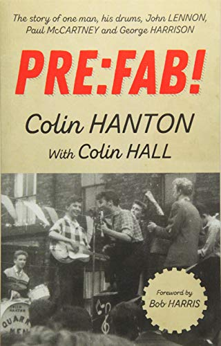 Pre:Fab!: The Story of One Man, His Drums, John Lennon, Paul McCartney and George Harrison ()