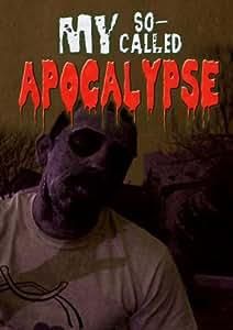 My So-Called Apocalypse