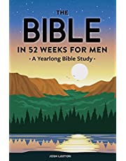 The Bible in 52 Weeks for Men: A Yearlong Bible Study